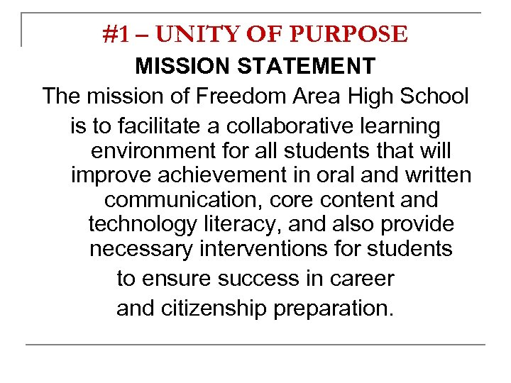 #1 – UNITY OF PURPOSE MISSION STATEMENT The mission of Freedom Area High School
