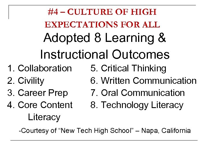 #4 – CULTURE OF HIGH EXPECTATIONS FOR ALL Adopted 8 Learning & Instructional Outcomes
