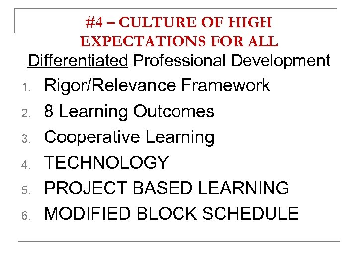 #4 – CULTURE OF HIGH EXPECTATIONS FOR ALL Differentiated Professional Development 1. 2. 3.