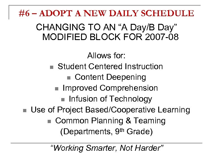 """#6 – ADOPT A NEW DAILY SCHEDULE CHANGING TO AN """"A Day/B Day"""" MODIFIED"""