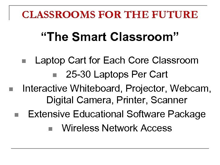 """CLASSROOMS FOR THE FUTURE """"The Smart Classroom"""" Laptop Cart for Each Core Classroom n"""