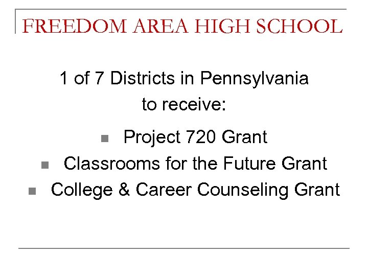 FREEDOM AREA HIGH SCHOOL 1 of 7 Districts in Pennsylvania to receive: Project 720
