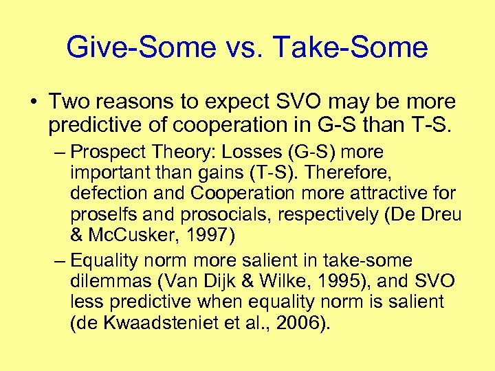 Give-Some vs. Take-Some • Two reasons to expect SVO may be more predictive of