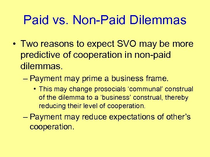 Paid vs. Non-Paid Dilemmas • Two reasons to expect SVO may be more predictive