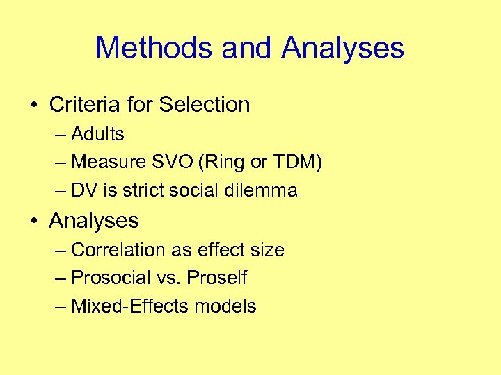 Methods and Analyses • Criteria for Selection – Adults – Measure SVO (Ring or