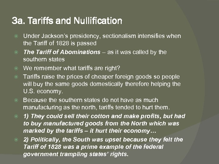 3 a. Tariffs and Nullification Under Jackson's presidency, sectionalism intensifies when the Tariff of