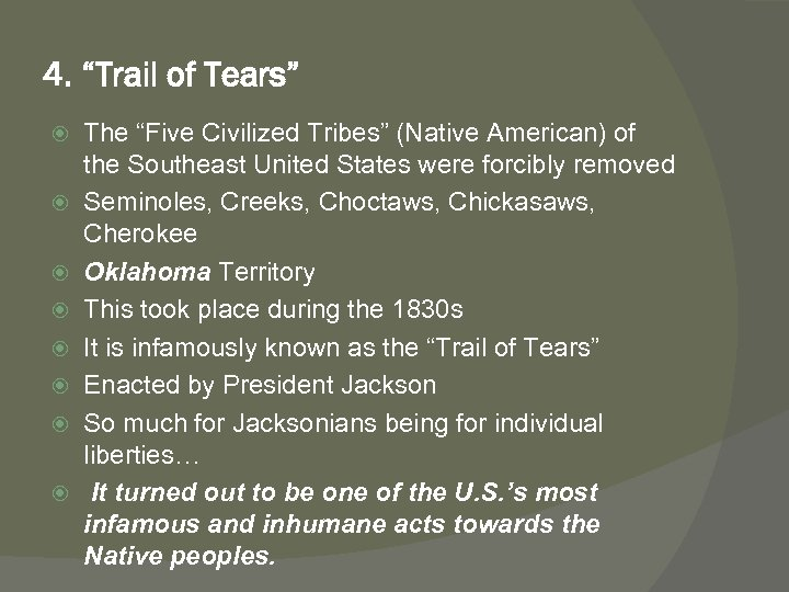 """4. """"Trail of Tears"""" The """"Five Civilized Tribes"""" (Native American) of the Southeast United"""
