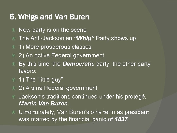"""6. Whigs and Van Buren New party is on the scene The Anti-Jacksonian """"Whig"""""""