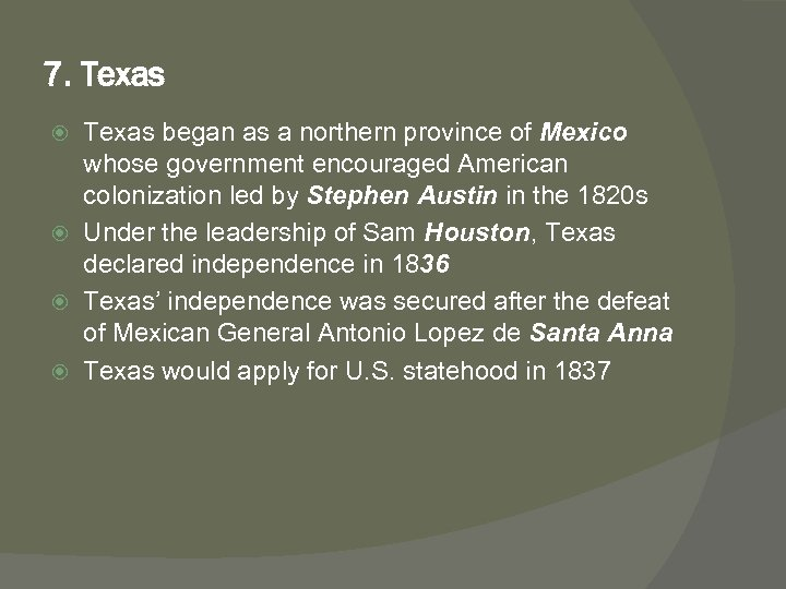7. Texas began as a northern province of Mexico whose government encouraged American colonization