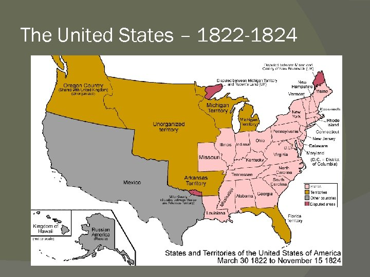 The United States – 1822 -1824