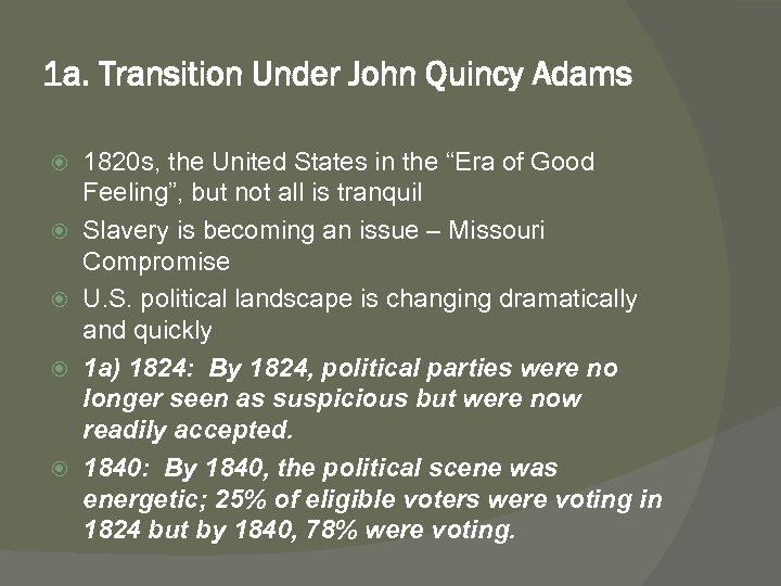 1 a. Transition Under John Quincy Adams 1820 s, the United States in the