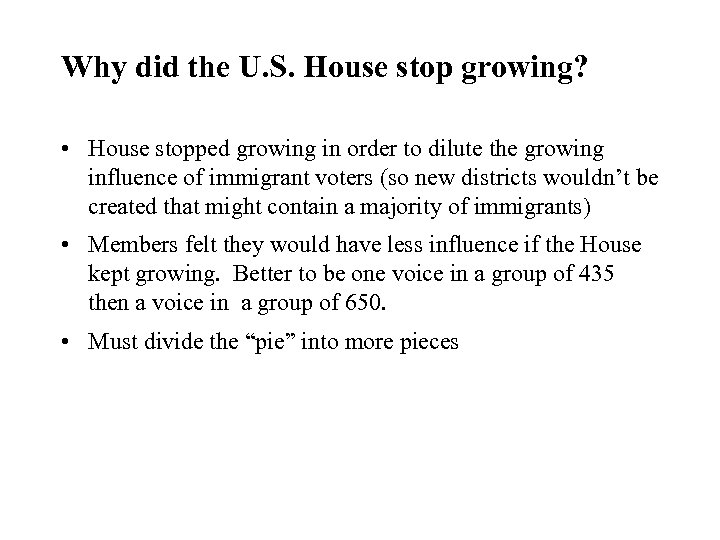 Why did the U. S. House stop growing? • House stopped growing in order