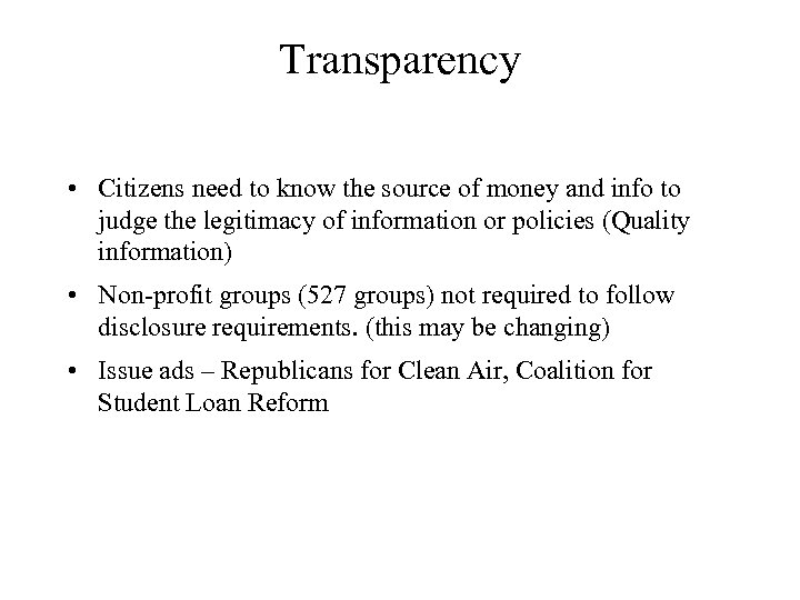 Transparency • Citizens need to know the source of money and info to judge