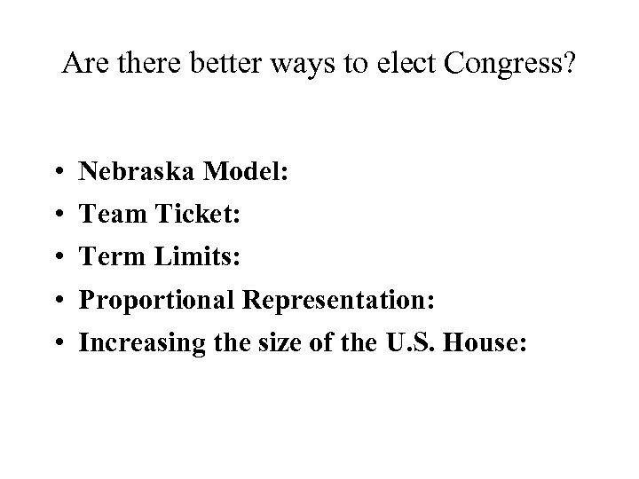 Are there better ways to elect Congress? • • • Nebraska Model: Team Ticket:
