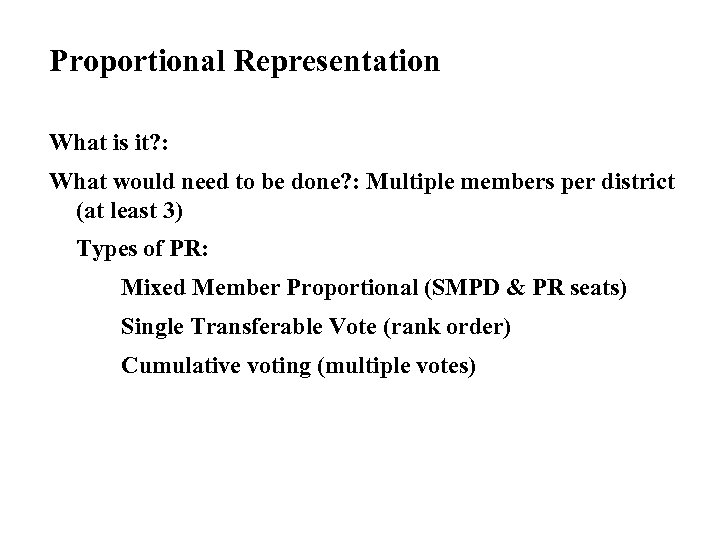 Proportional Representation What is it? : What would need to be done? : Multiple