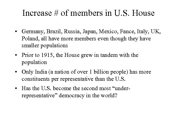 Increase # of members in U. S. House • Germany, Brazil, Russia, Japan, Mexico,