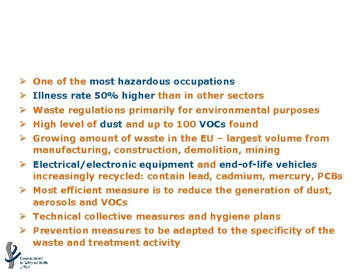 Chemical substances in waste treatment (MV=4. 11) Ø One of the most hazardous occupations