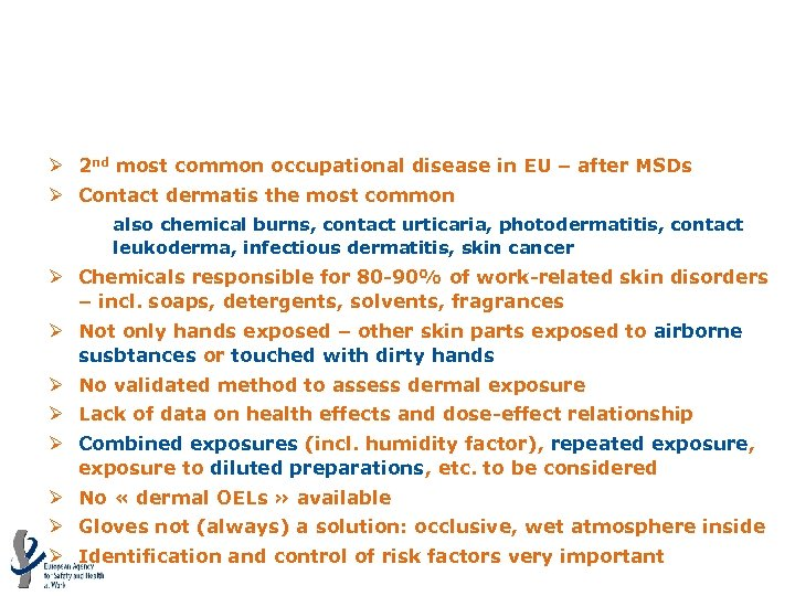 Dermal exposure and skin diseases (MV=4. 11) Ø 2 nd most common occupational disease