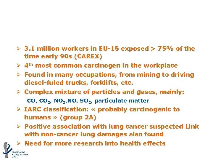 Diesel exhaust (MV=4. 02) Ø 3. 1 million workers in EU-15 exposed > 75%