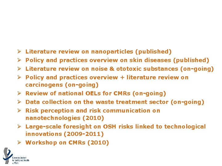 Follow-up activities to the forecast Ø Literature review on nanoparticles (published) Ø Policy and