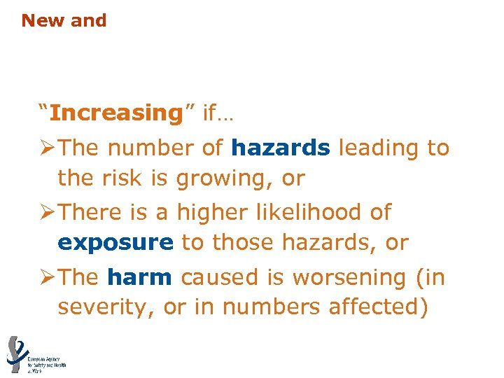 """""""New and increasing risks"""" """"Increasing"""" if… Ø The number of hazards leading to the"""