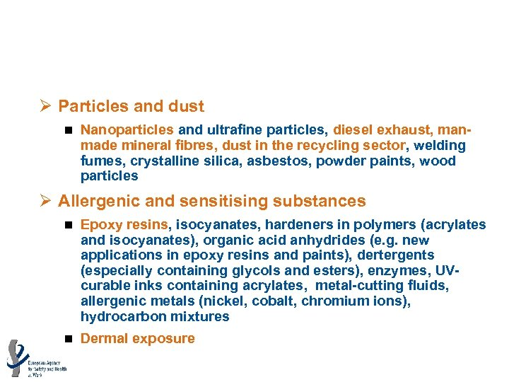 Five main risk groups emerging (1) Ø Particles and dust n Nanoparticles and ultrafine