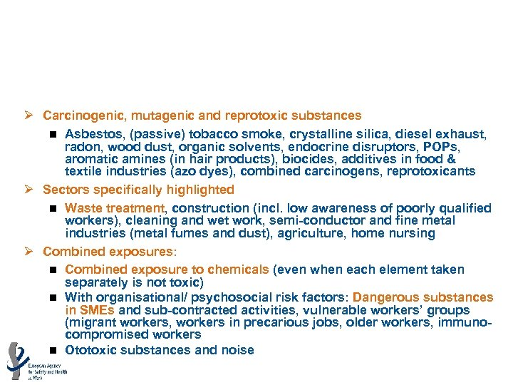 Five main risk groups emerging (2) Ø Carcinogenic, mutagenic and reprotoxic substances n Asbestos,