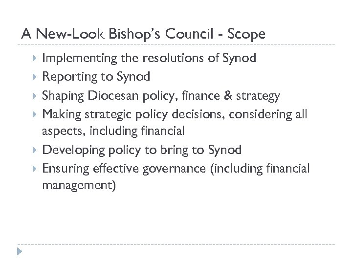 A New-Look Bishop's Council - Scope Implementing the resolutions of Synod Reporting to Synod