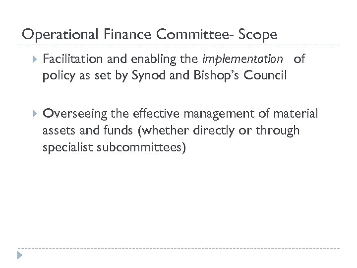 Operational Finance Committee- Scope Facilitation and enabling the implementation of policy as set by