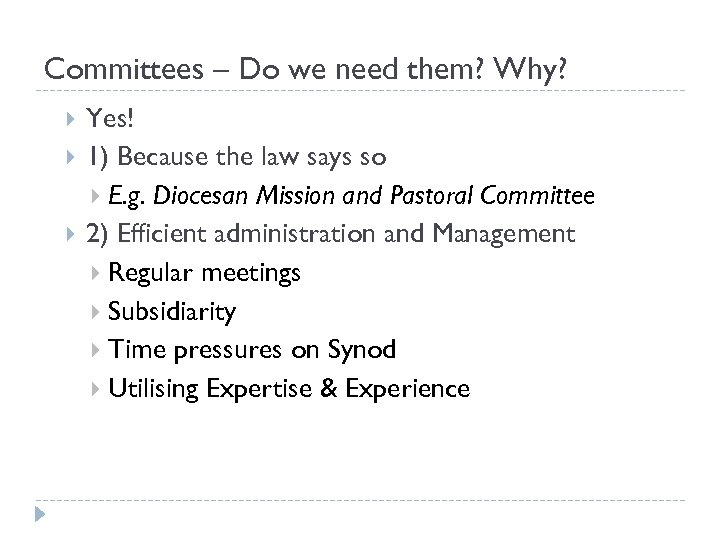 Committees – Do we need them? Why? Yes! 1) Because the law says so