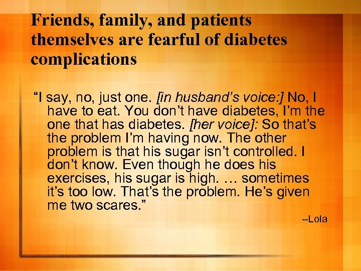"""Friends, family, and patients themselves are fearful of diabetes complications """"I say, no, just"""