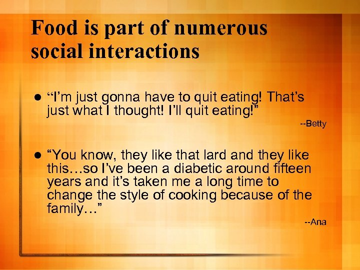"""Food is part of numerous social interactions l """"I'm just gonna have to quit"""