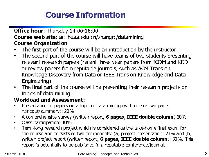 Course Information Office hour: Thursday 14: 00 -16: 00 Course web site: act. buaa.