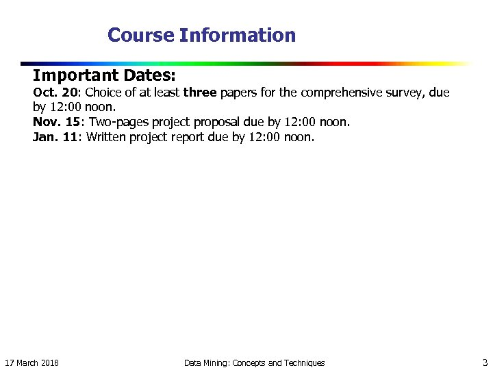 Course Information Important Dates: Oct. 20: Choice of at least three papers for the