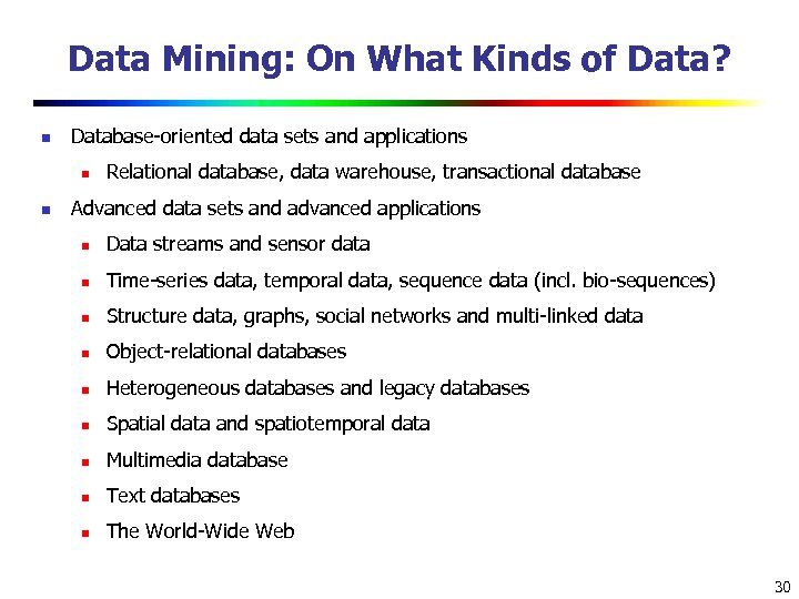 Data Mining: On What Kinds of Data? n Database-oriented data sets and applications n