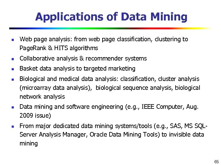 Applications of Data Mining n Web page analysis: from web page classification, clustering to