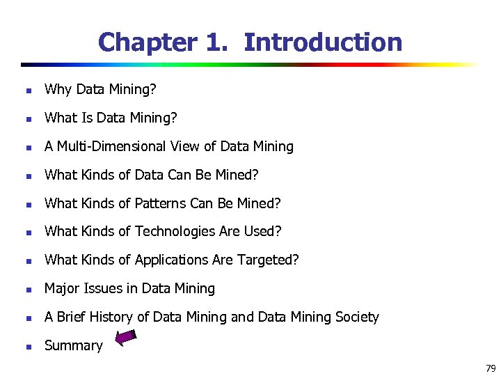 Chapter 1. Introduction n Why Data Mining? n What Is Data Mining? n A