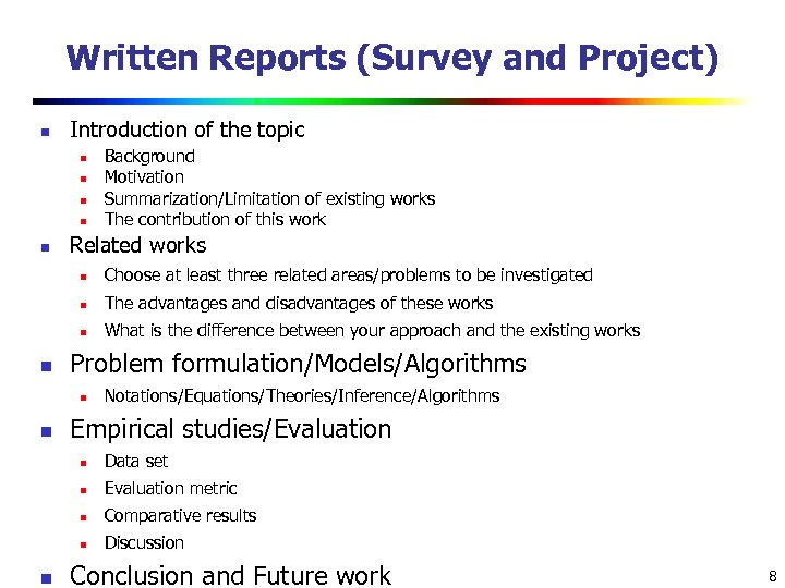 Written Reports (Survey and Project) n Introduction of the topic n n n Background