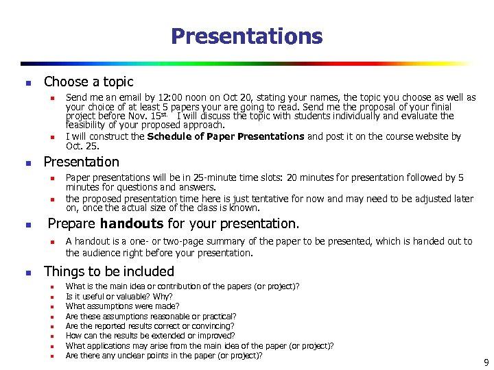 Presentations n Choose a topic n n n Presentation n Paper presentations will be