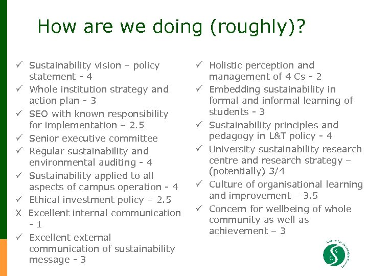 How are we doing (roughly)? ü Sustainability vision – policy statement - 4 ü