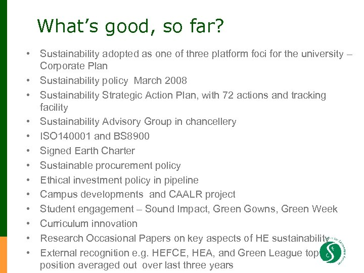 What's good, so far? • Sustainability adopted as one of three platform foci for