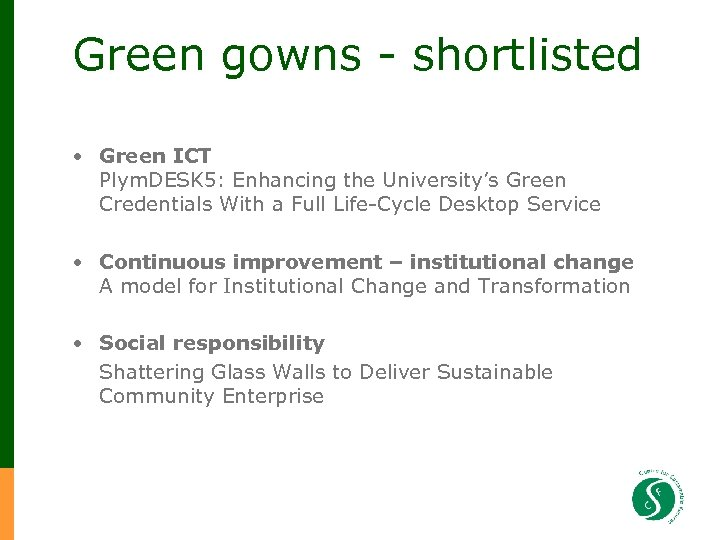 Green gowns - shortlisted • Green ICT Plym. DESK 5: Enhancing the University's Green