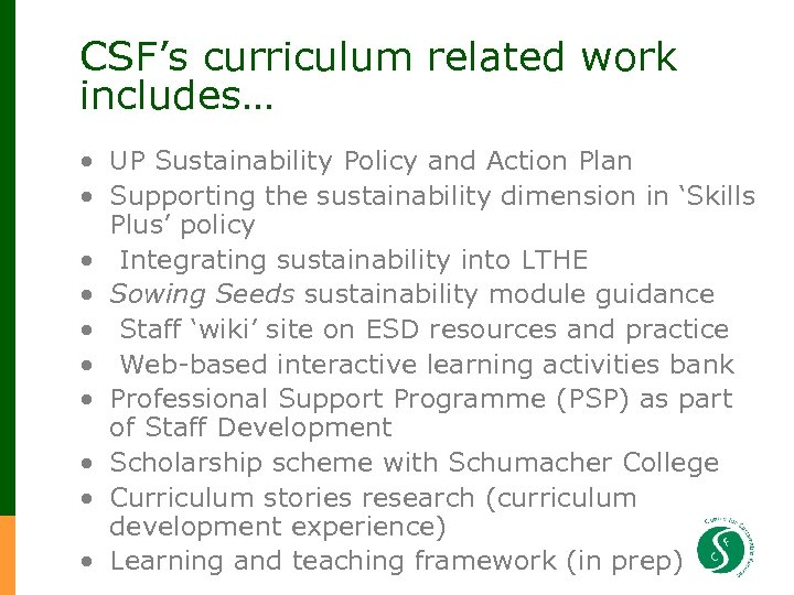 CSF's curriculum related work includes… • UP Sustainability Policy and Action Plan • Supporting
