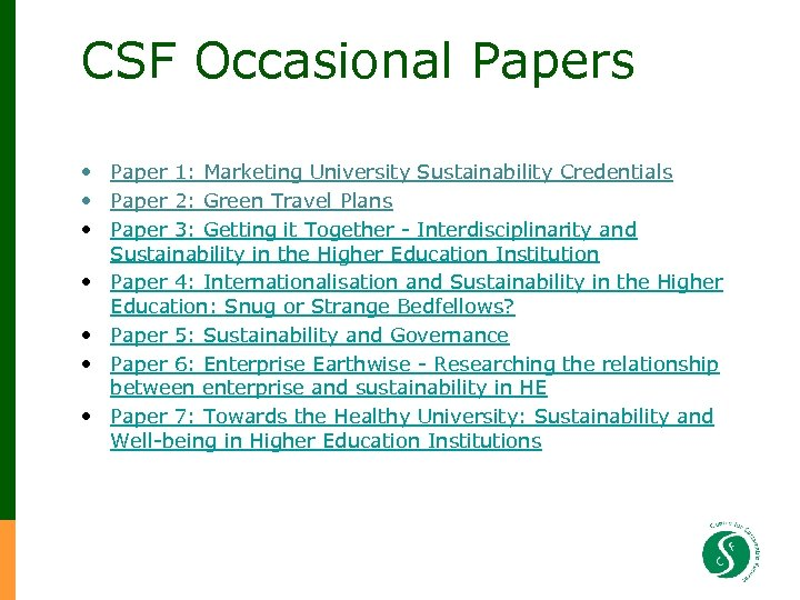 CSF Occasional Papers • Paper 1: Marketing University Sustainability Credentials • Paper 2: Green