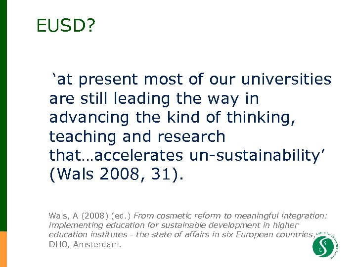 EUSD? 'at present most of our universities are still leading the way in advancing