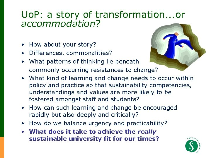 Uo. P: a story of transformation. . . or accommodation? • How about your