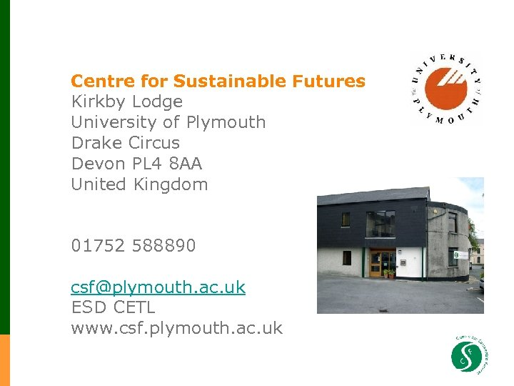 Centre for Sustainable Futures Kirkby Lodge University of Plymouth Drake Circus Devon PL 4