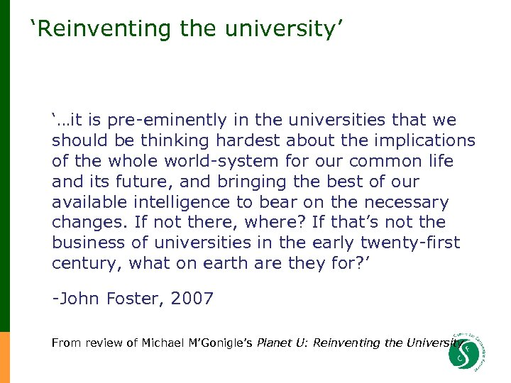 'Reinventing the university' '…it is pre-eminently in the universities that we should be thinking
