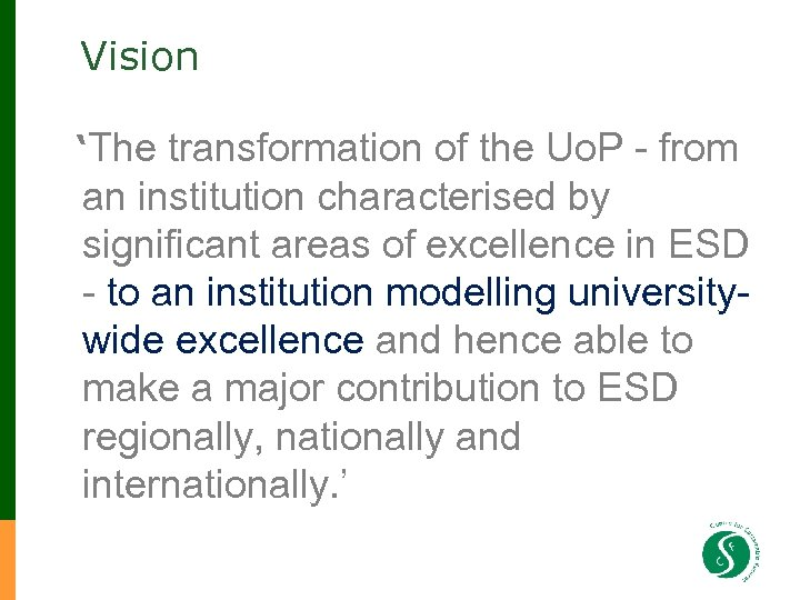 Vision 'The transformation of the Uo. P - from an institution characterised by significant