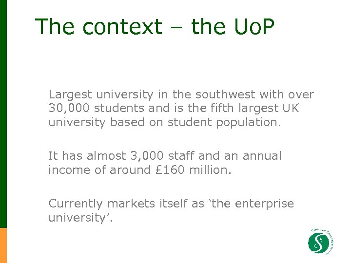 The context – the Uo. P Largest university in the southwest with over 30,